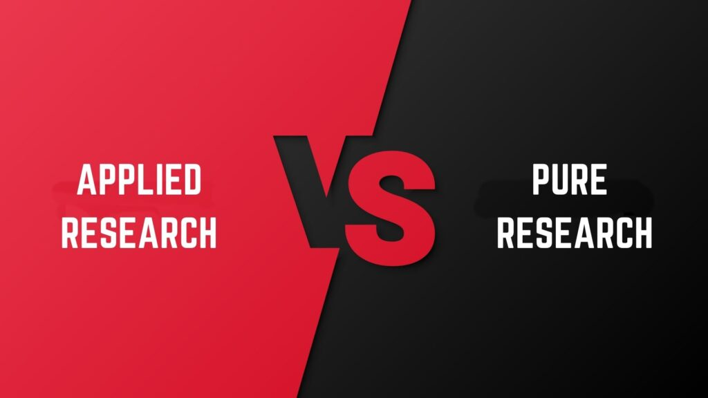 Applied Research vs Pure Research