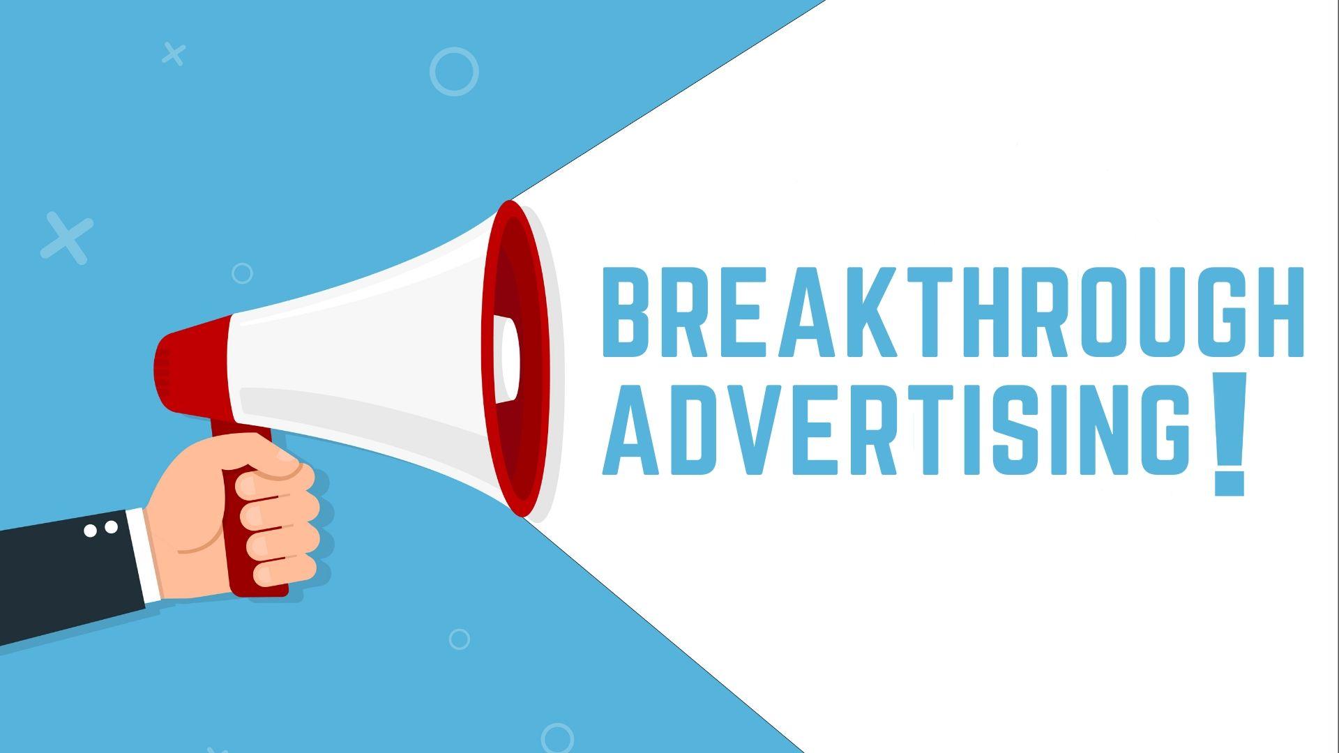 Breakthrough Advertusing