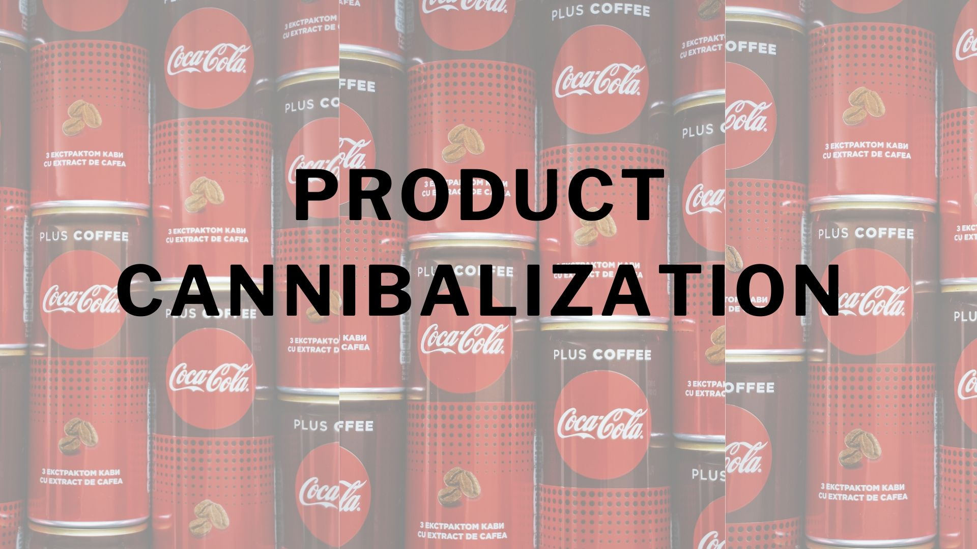 Product Cannibalization